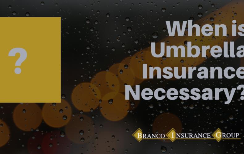 When is Umbrella Insurance Necessary?